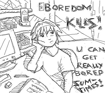 boredom kills