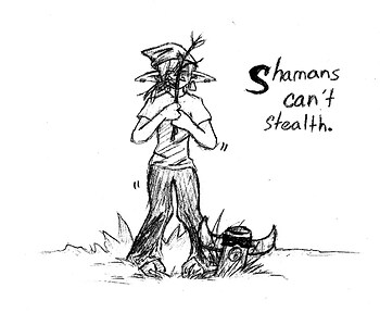 Shamans Can't Stealth