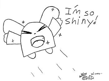 I'M SO SHINY!!!